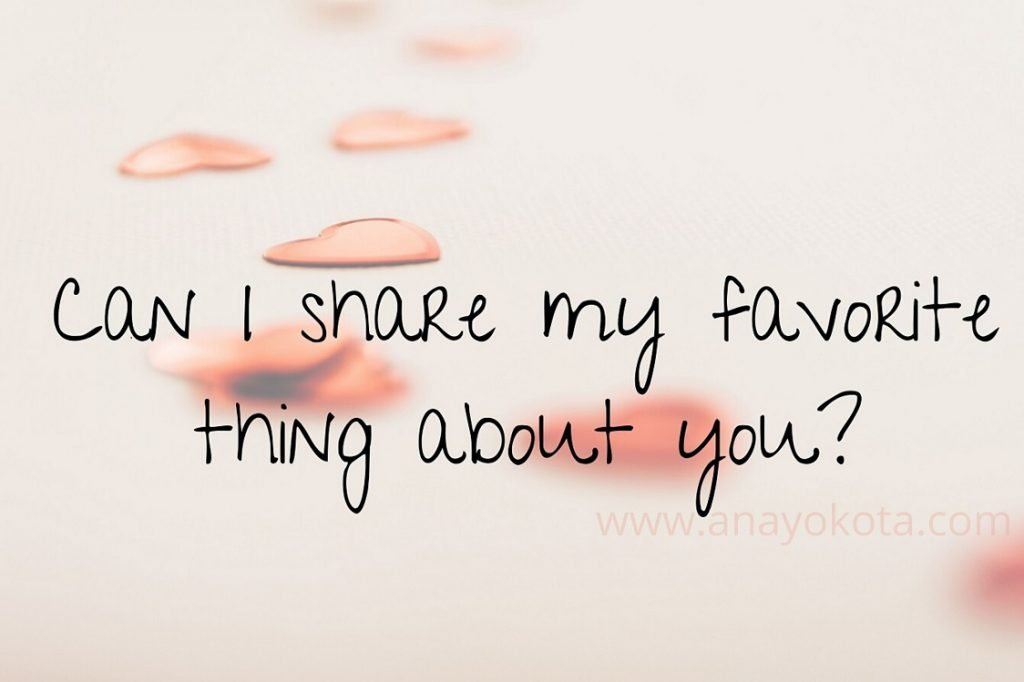 can i share my favorite thing about you