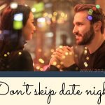 don't skip date night marriage goals