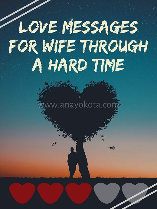 Love messages for wife through a hard time