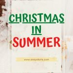 Christmas in July Christmas in Summer