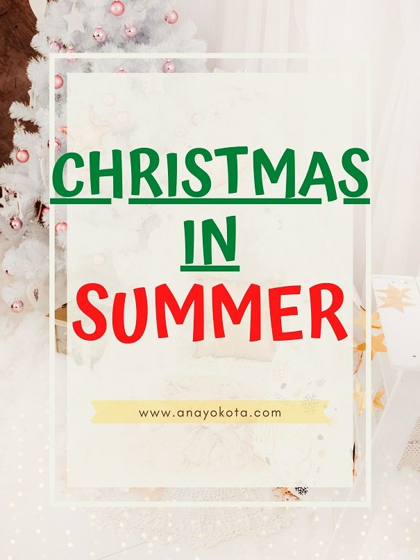 WHAT IS CHRISTMAS IN SUMMER – HOW, WHAT, WHY?