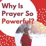 Why is prayer so powerful prayers for Christmas