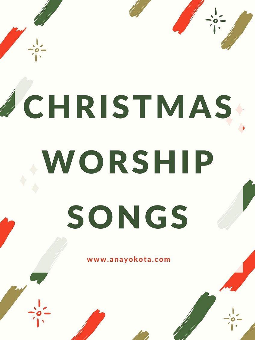 Christmas worship songs and lyrics
