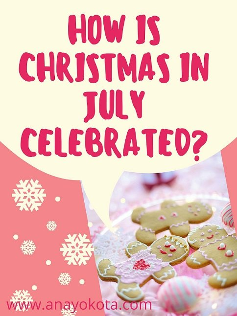 how is christmas in july celebrated
