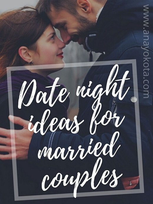 41 EASY AND BEAUTIFUL DATE NIGHT IDEAS FOR MARRIED COUPLES