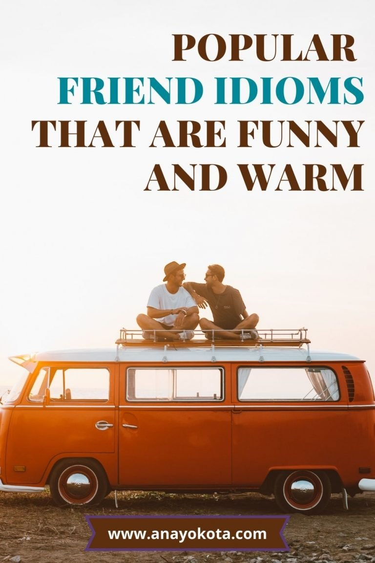 POPULAR FRIEND IDIOMS THAT ARE FUNNY AND WARM
